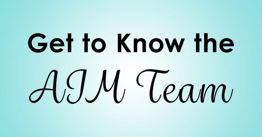 Get to Know the AIM Team